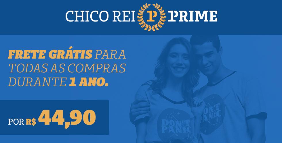Assine Chico Rei Prime e garanta frete grátis por 1 ano